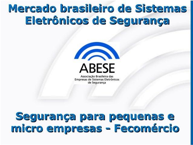 Mercado brasileiro de SistemasMercado brasileiro de Sistemas Eletrônicos de SegurançaEletrônicos de Segurança Segurança pa...