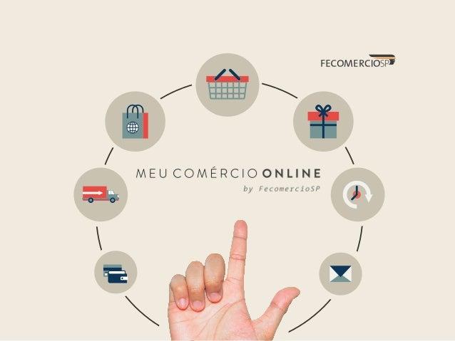 Com a FecomercioSP, ficou muito mais fácil entrar no comércio eletrônico.