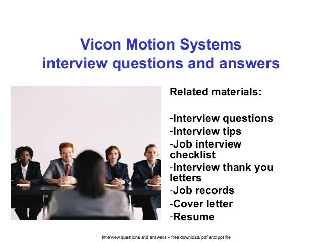 Interview questions and answers – free download/ pdf and ppt file Vicon Motion Systems interview questions and answers Rel...