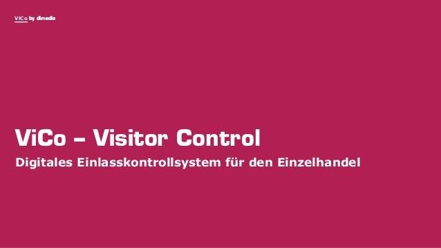 ViCo by dimedis ViCo – Visitor Control Digitales Einlasskontrollsystem für den Einzelhandel