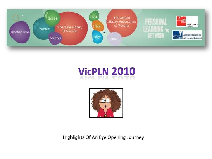 VicPLN 2010<br />Highlights Of An Eye Opening Journey<br />