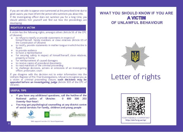           Letter of rights WHAT YOU SHOULD KNOW IF YOU ARE A VICTIM OF UNLAWFUL BEHAVIOUR RIGHTS OF A VICTIM USE...