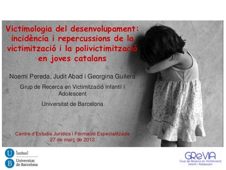 Victimologia del desenvolupament: incidència i repercussions de lavictimització i la polivictimització        en joves cat...