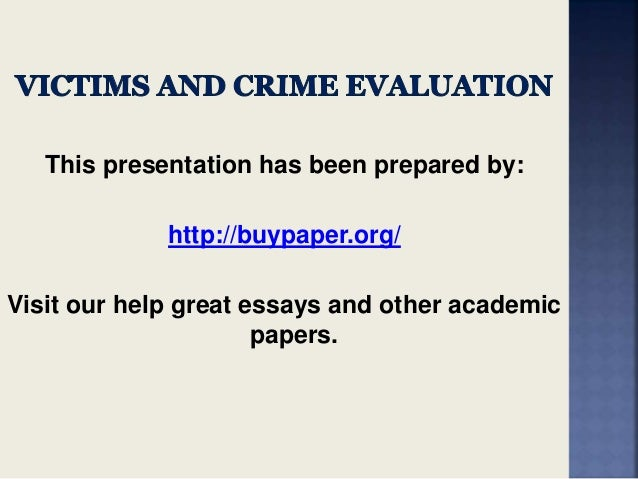 crime and victimization essay Us department of justice, office of justice programs, national institute of justice - nijgov tribal crime and justice victims and victimization.