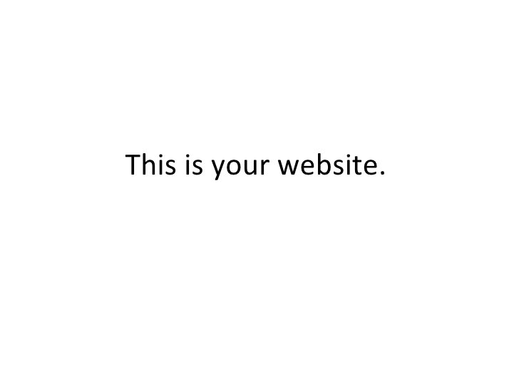 This is your website.