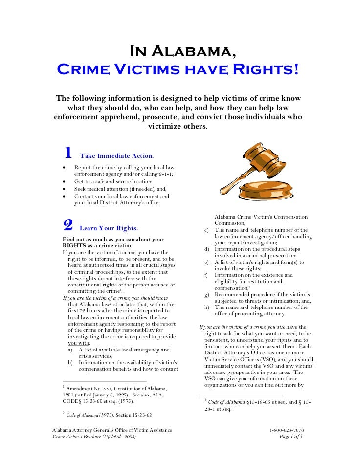 In Alabama, Crime Victims have Rights!The following information is designed to help victims of crime know    what they sho...