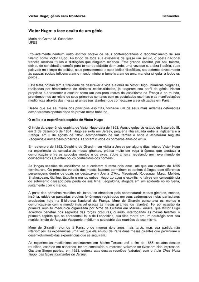 Victor Hugo, gênio sem fronteiras Schneider  Victor Hugo: a face oculta de um gênio  Maria do Carmo M. Schneider  UFES  Pr...