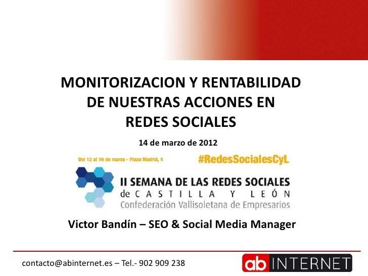 MONITORIZACION Y RENTABILIDAD           DE NUESTRAS ACCIONES EN                REDES SOCIALES                             ...