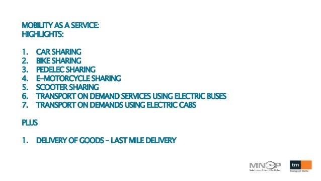 MOBILITY AS A SERVICE: HIGHLIGHTS: 1. CAR SHARING 2. BIKE SHARING 3. PEDELEC SHARING 4. E-MOTORCYCLE SHARING 5. SCOOTER SH...