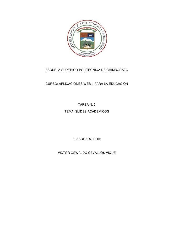 ESCUELA SUPERIOR POLITECNICA DE CHIMBORAZO    CURSO: APLICACIONES WEB II PARA LA EDUCACION                      TAREA N. 2...
