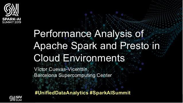 Víctor Cuevas-Vicenttín, Barcelona Supercomputing Center Performance Analysis of Apache Spark and Presto in Cloud Environm...
