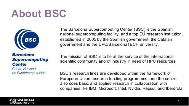 The Barcelona Supercomputing Center (BSC) is the Spanish national supercomputing facility, and a top EU research instituti...