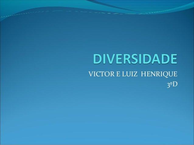 VICTOR E LUIZ HENRIQUE                    3ºD