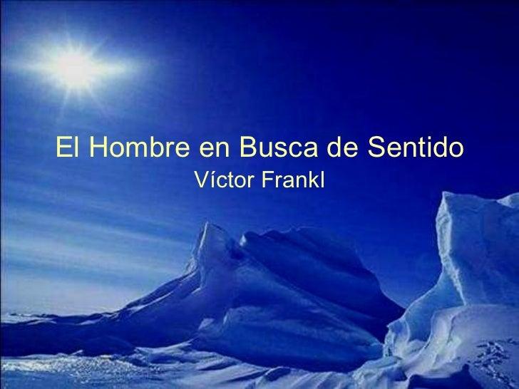 El Hombre en Busca de Sentido Víctor Frankl