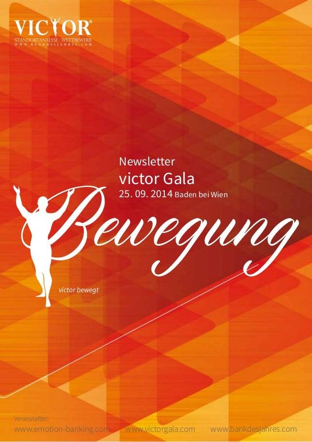 Newsletter  victor Gala  25. 09. 2014 Baden bei Wien Bewegung  victor bewegt  Veranstalter:  www.emotion-banking.com www.v...