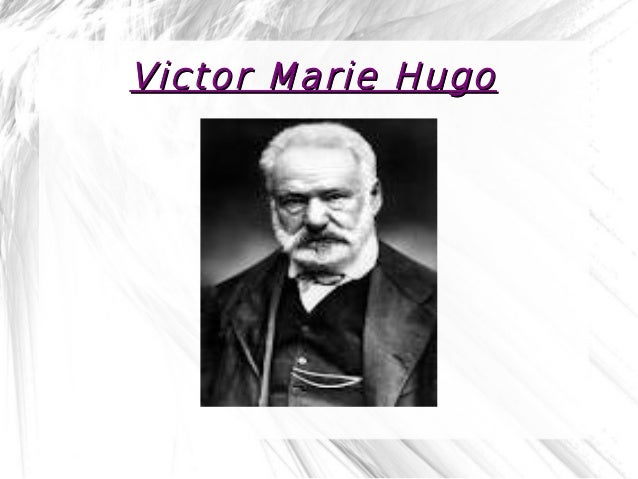 Victor Marie HugoVictor Marie Hugo