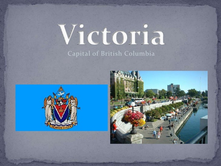 Victoria<br />Capital of British Columbia<br />