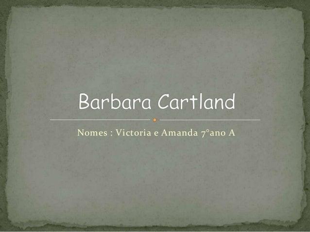 Nomes : Victoria e Amanda 7°ano A