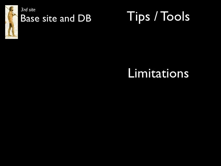 3rd site Base site and DB   Tips / Tools                       Limitations