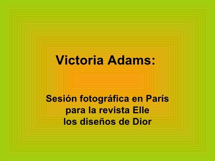 Victoria Adams:  Sesión fotográfica en París para la revista Elle los diseños de Dior