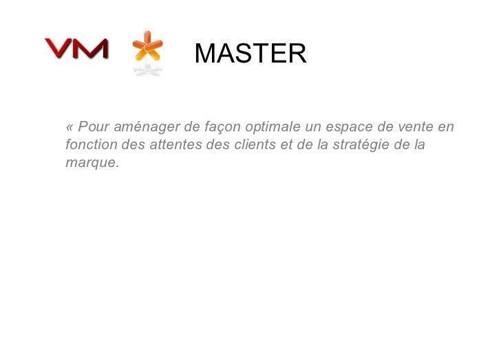 MASTER« Pour aménager de façon optimale un espace de vente enfonction des attentes des clients et de la stratégie de lamar...