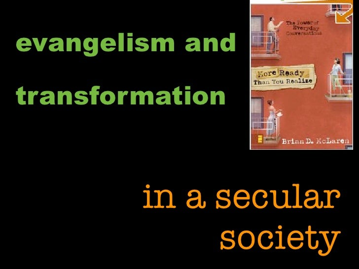 evangelism and  transformation            in a secular              society