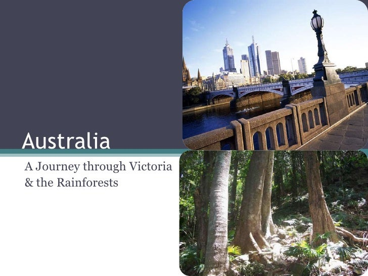 Australia<br />A Journey through Victoria <br />& the Rainforests<br />