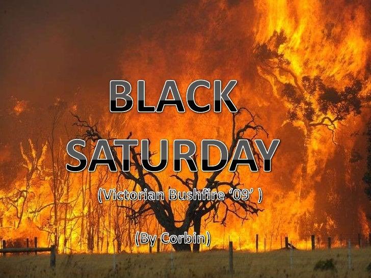 BLACK<br />SATURDAY<br />(Victorian Bushfire '09' )<br />(By Corbin)<br />