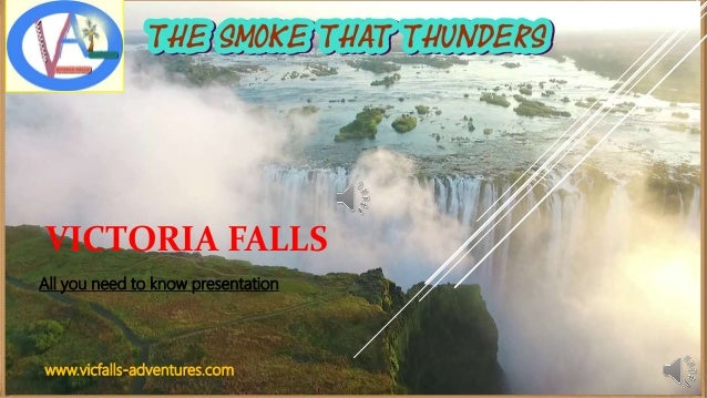 VICTORIA FALLS All you need to know presentation www.vicfalls-adventures.com