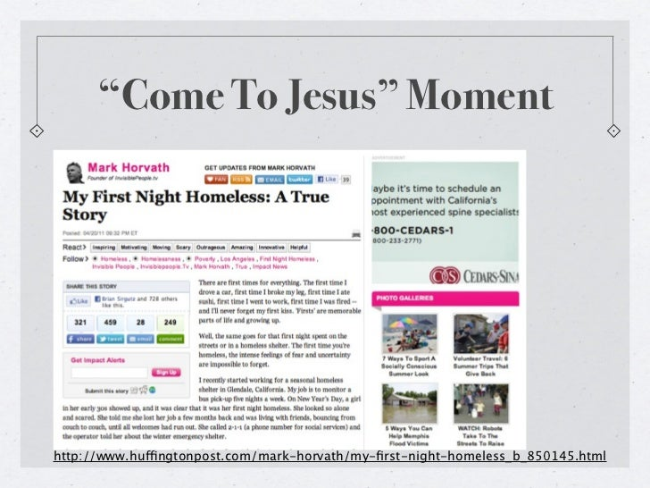 """""""Come To Jesus"""" Momenthttp://www.huffingtonpost.com/mark-horvath/my-first-night-homeless_b_850145.html"""