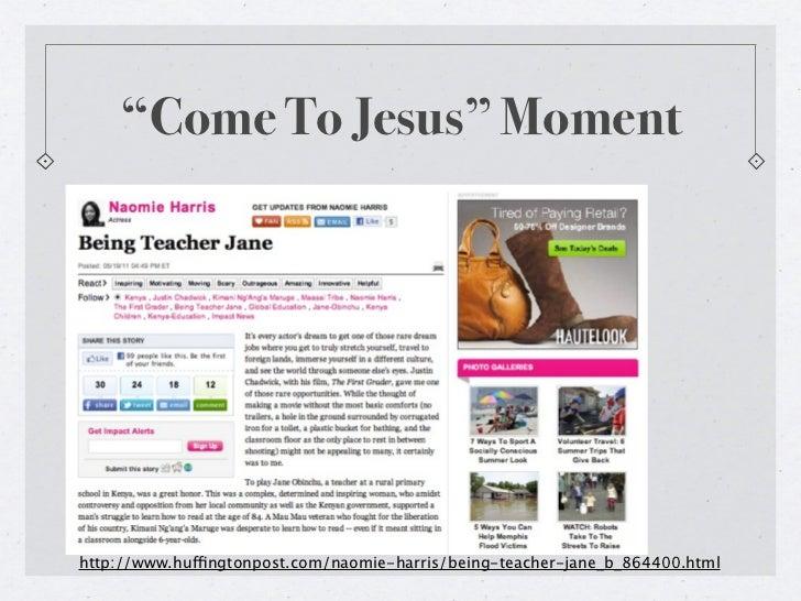 """Come To Jesus"" Momenthttp://www.huffingtonpost.com/naomie-harris/being-teacher-jane_b_864400.html"