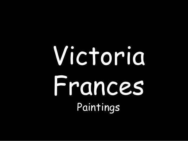 Victoria Frances Paintings