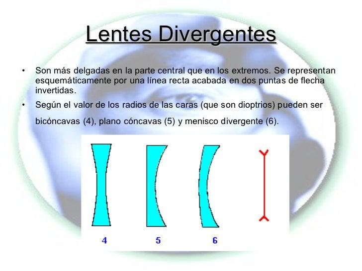Lentes Divergentes <ul><li>Son más delgadas en la parte central que en los extremos. Se representan esquemáticamente por u...