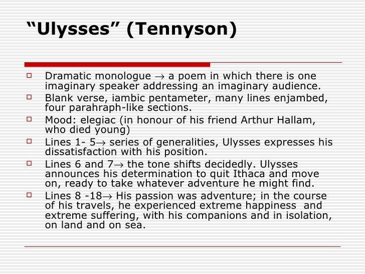 """"""" Ulysses"""" (Tennyson) <ul><li>Dramatic monologue    a poem in which there is one imaginary speaker addressing an imaginar..."""