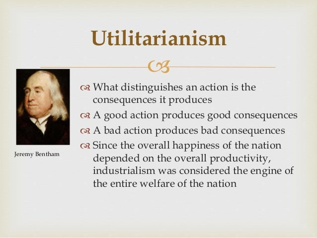 importance of utilitarianism to welfare One can see a spectrum, from exploitive, to use, to welfare, to rights to liberation   in this case, the overall good, increased health benefits for human beings,  justifies the use of  utilitarianism is the most common form of consequentalism.