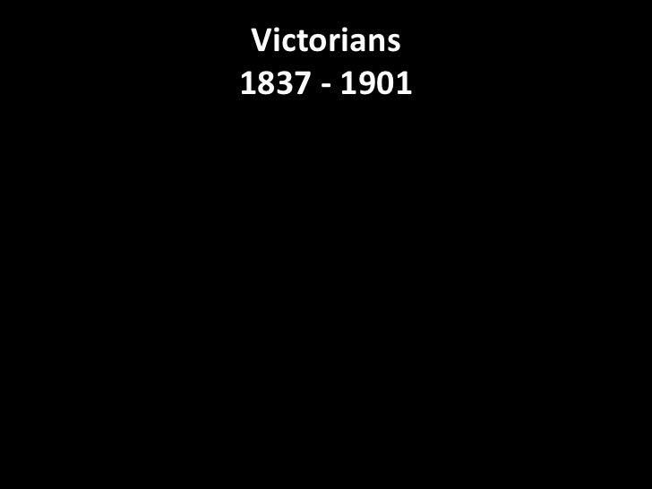 Victorians1837 - 1901<br />