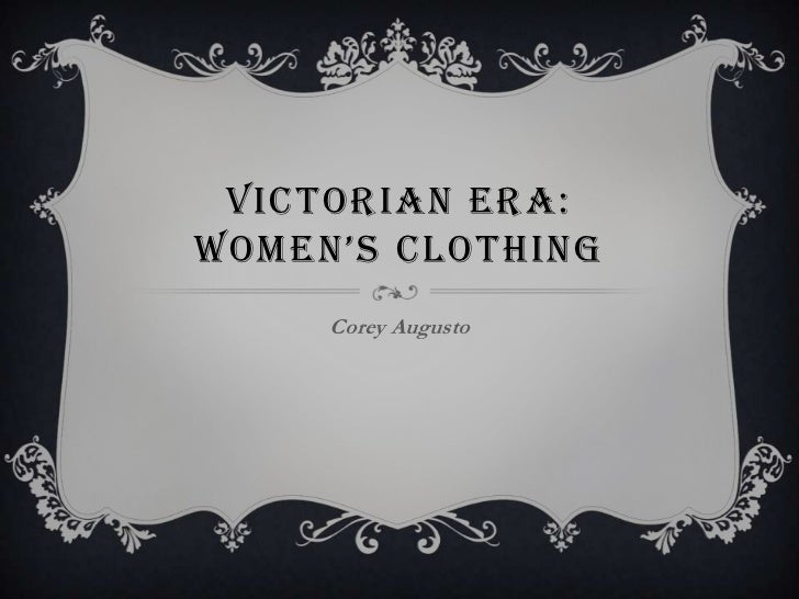 Victorian era power point victorian erawomens clothing corey augusto toneelgroepblik Gallery