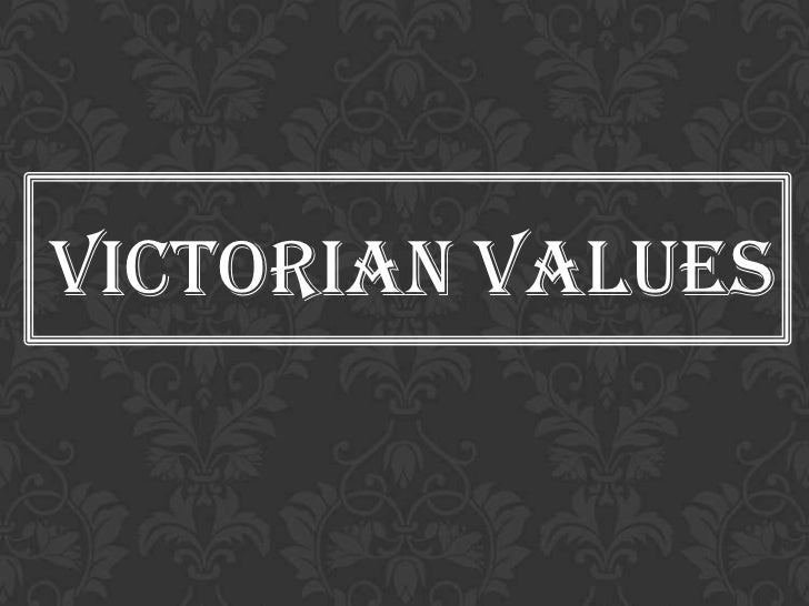 the victorian era values Victorian morality factsvictorian era moral behavior,values, ideals, ethics as seen in society, literature and its influence.