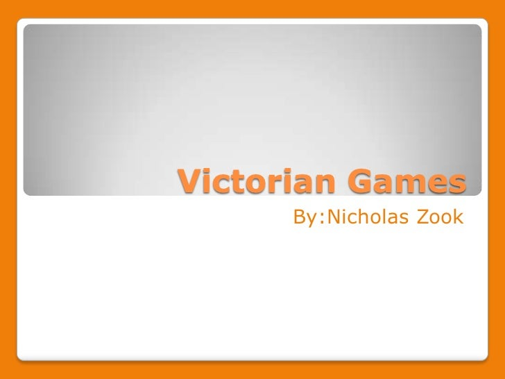 Victorian Games     By:Nicholas Zook