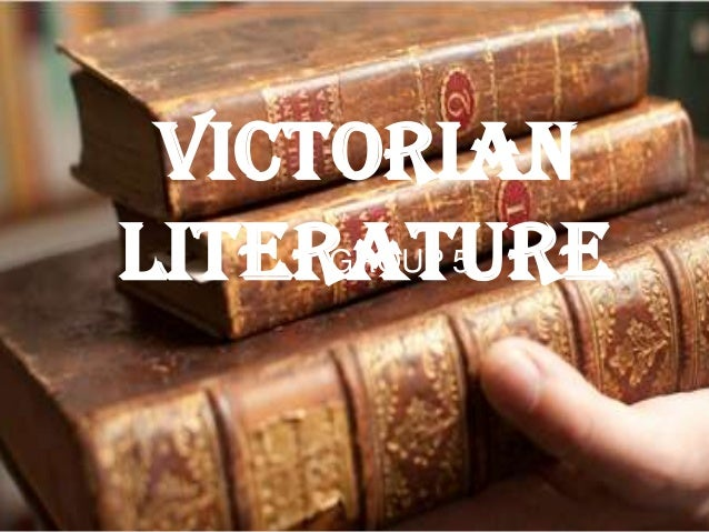 Victorian LiteratureGROUP 5