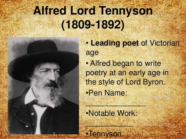 tennyson as a victorian poet Study the poetry of alfred lord tennyson, one of the most well-loved victorian poets, in this free 9-week unit study alfred lord tennyson was born in somersby, lincolnshire, england in.