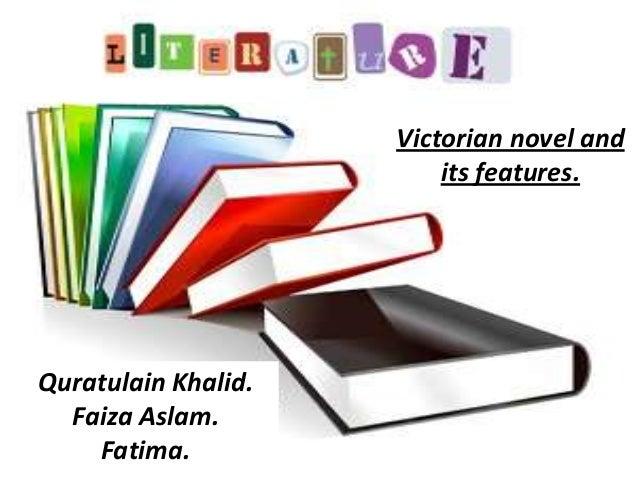 Quratulain Khalid.Faiza Aslam.Fatima.Victorian novel andits features.