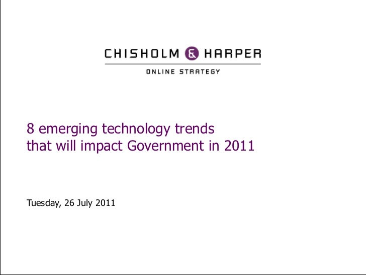 8 emerging technology trendsthat will impact Government in 2011Tuesday, 26 July 2011
