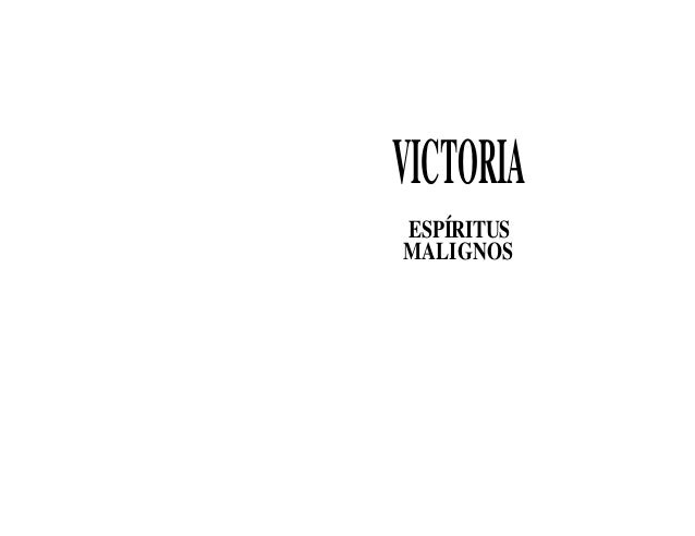 VICTORIA SOBRE LOS  ESPÍRITUS MALIGNOS FRANK MARZULLO  Libros DÉSflRO Santafé de Bogotá, Colombia  .