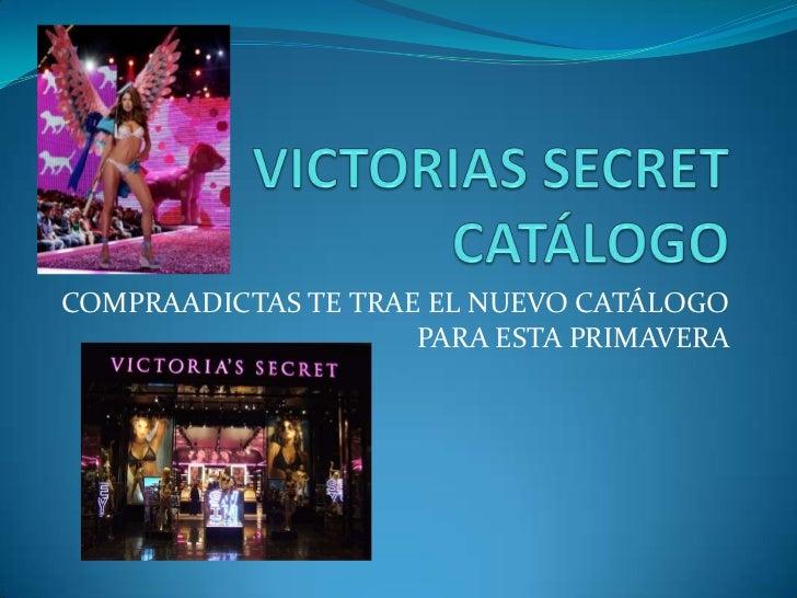 VICTORIAS SECRET CATÁLOGO<br />COMPRAADICTAS TE TRAE EL NUEVO CATÁLOGO PARA ESTA PRIMAVERA<br />