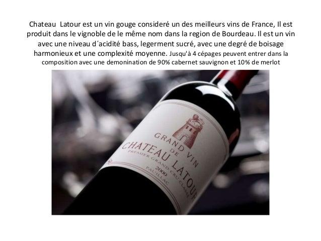 Chateau Latour est un vin gouge consideré un des meilleurs vins de France, Il est produit dans le vignoble de le même nom ...