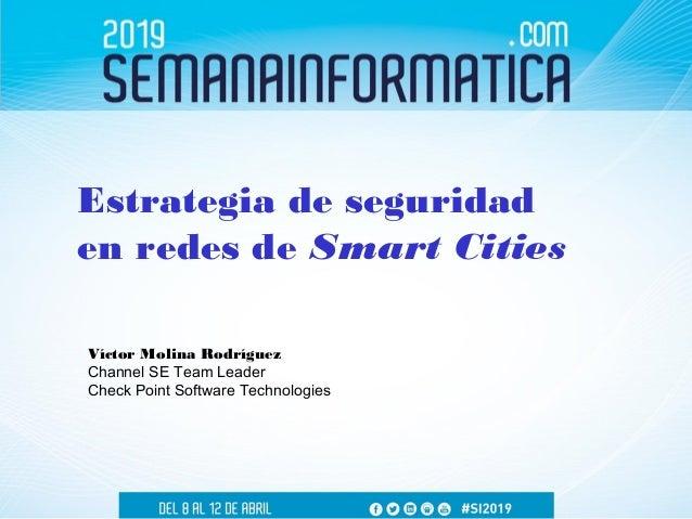 ▪ SmartCities ▪ Riesgos ▪ Vulnerabilidades ▪ Desafíos ▪ Ataques y Ciberataques ▪ Medidas de seguridad y buenas prácticas Í...
