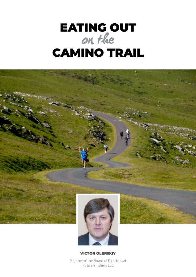 EATING OUT CAMINO TRAIL VICTOR OLERSKIY Member of the Board of Directors at Russian Fishery LLC on the