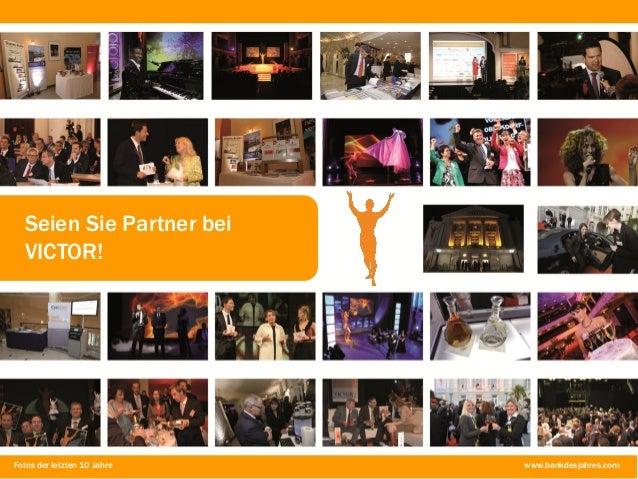 Seien Sie Partner bei VICTOR!  Fotos der letzten 10 Jahre  www.bankdesjahres.com