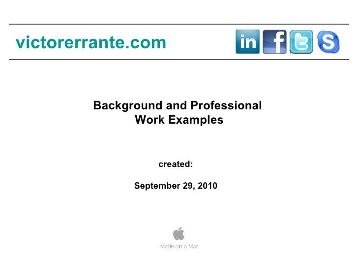 created: September 29, 2010 Background and Professional  Work Examples victorerrante.com